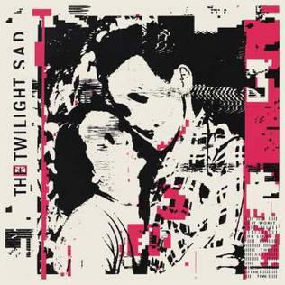 twilight_sad_it_wont_be_like_this_all_the_time